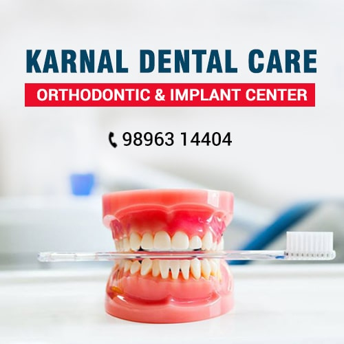 Karnal Dental Care, Orthodontic & Implant Center
